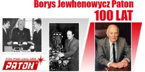 Borys Paton 100 Lat Urodziny